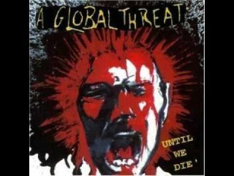 A Global Threat  - Until We Die [Full Album]