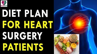 Diet Plan For Heart Surgery Patients - Health Sutra - Best Health Tips