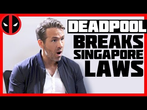 Deadpool Breaks Singapore Laws