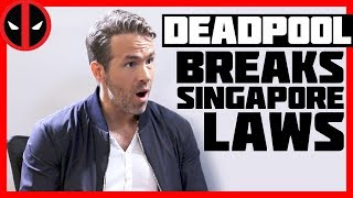 Deadpool Breaks Singapore Laws