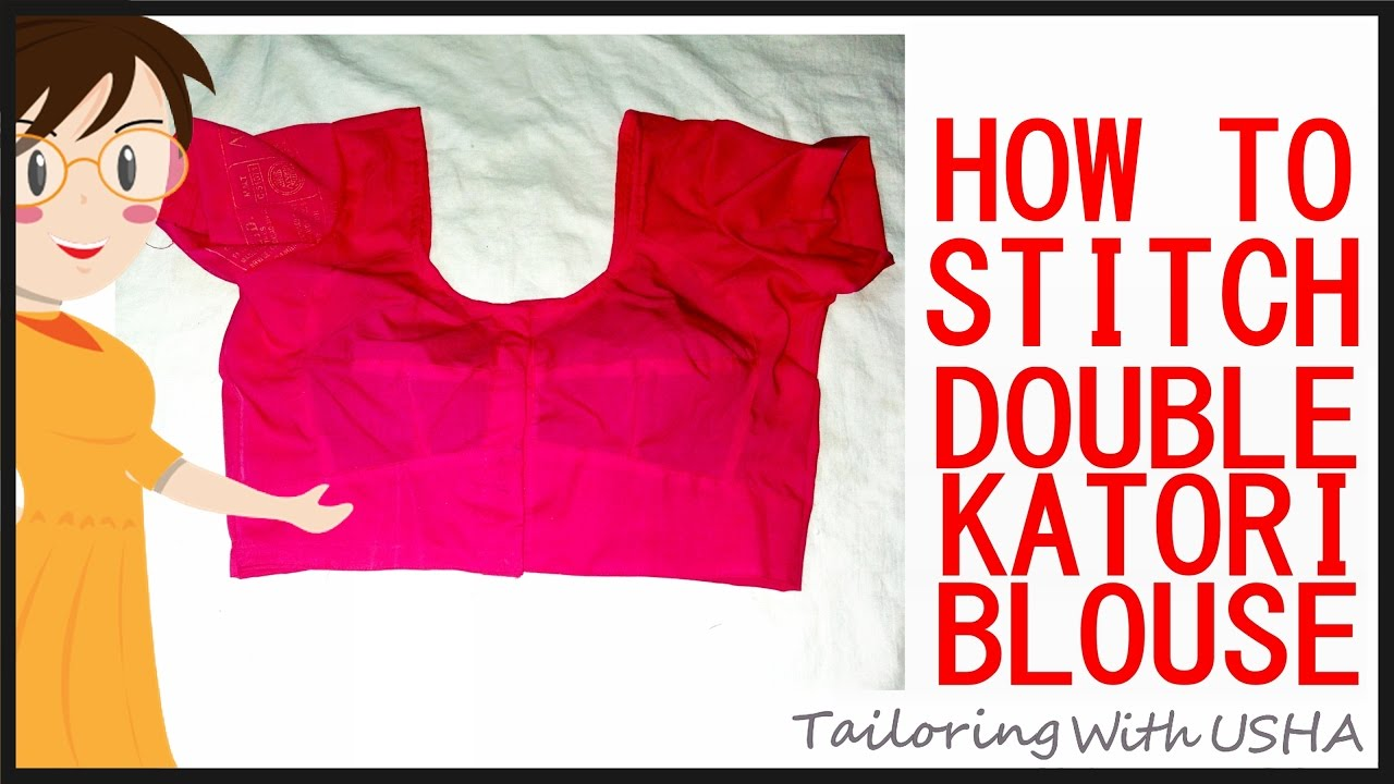 6d9c368f9ce88 How To Sew Double Katori Blouse