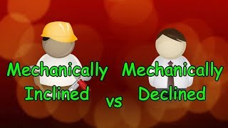 Are You Mechanically Inclined or Declined - How To Tell