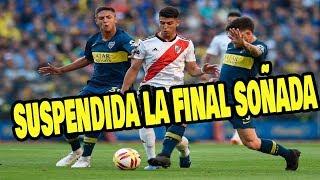 Suspendida La Final Soñada Boca Juniors vs River Plate El Super Clásico para el Domingo 2018