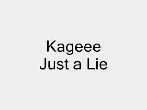 Kageee - Just a Lie