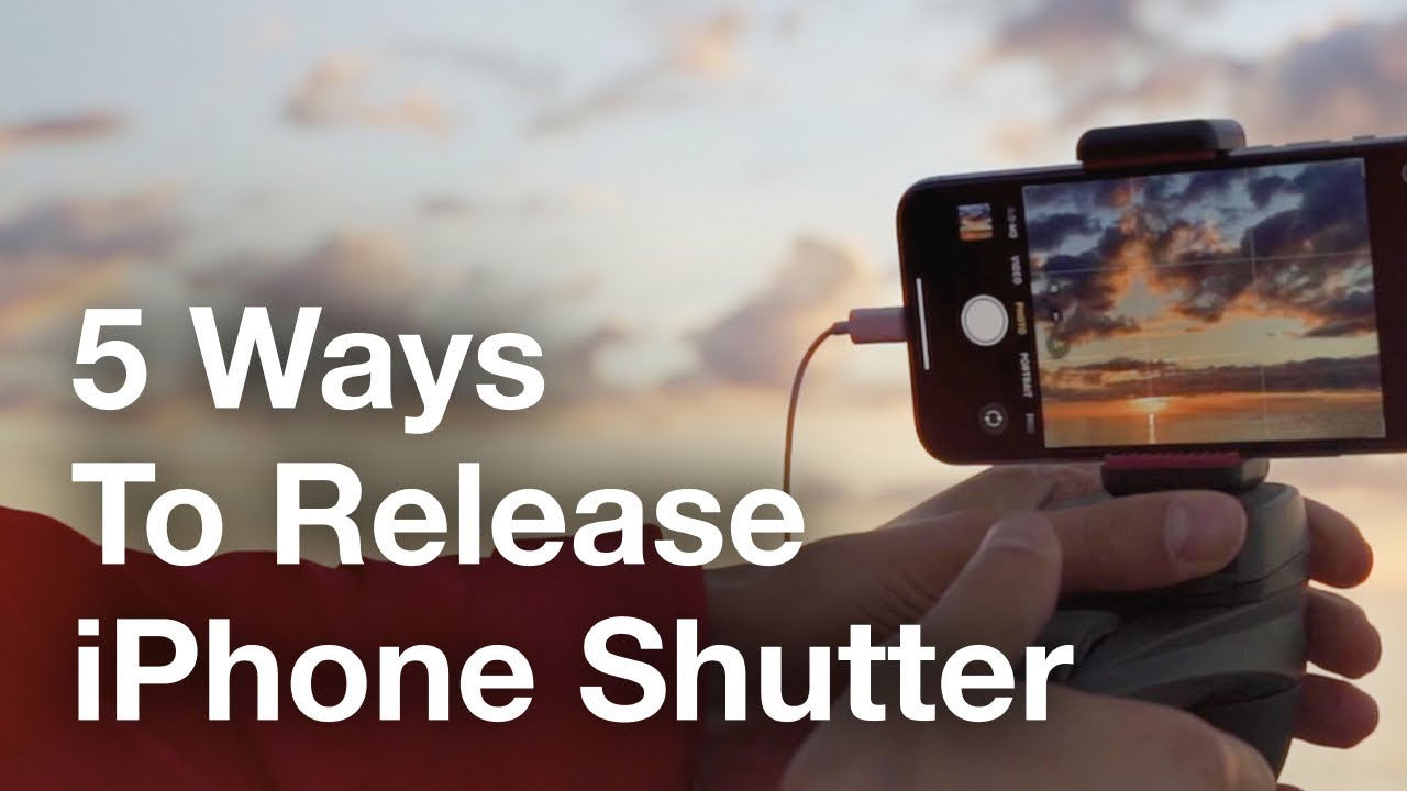 5 Unique Ways To Release iPhone's Shutter For Stunning Photos