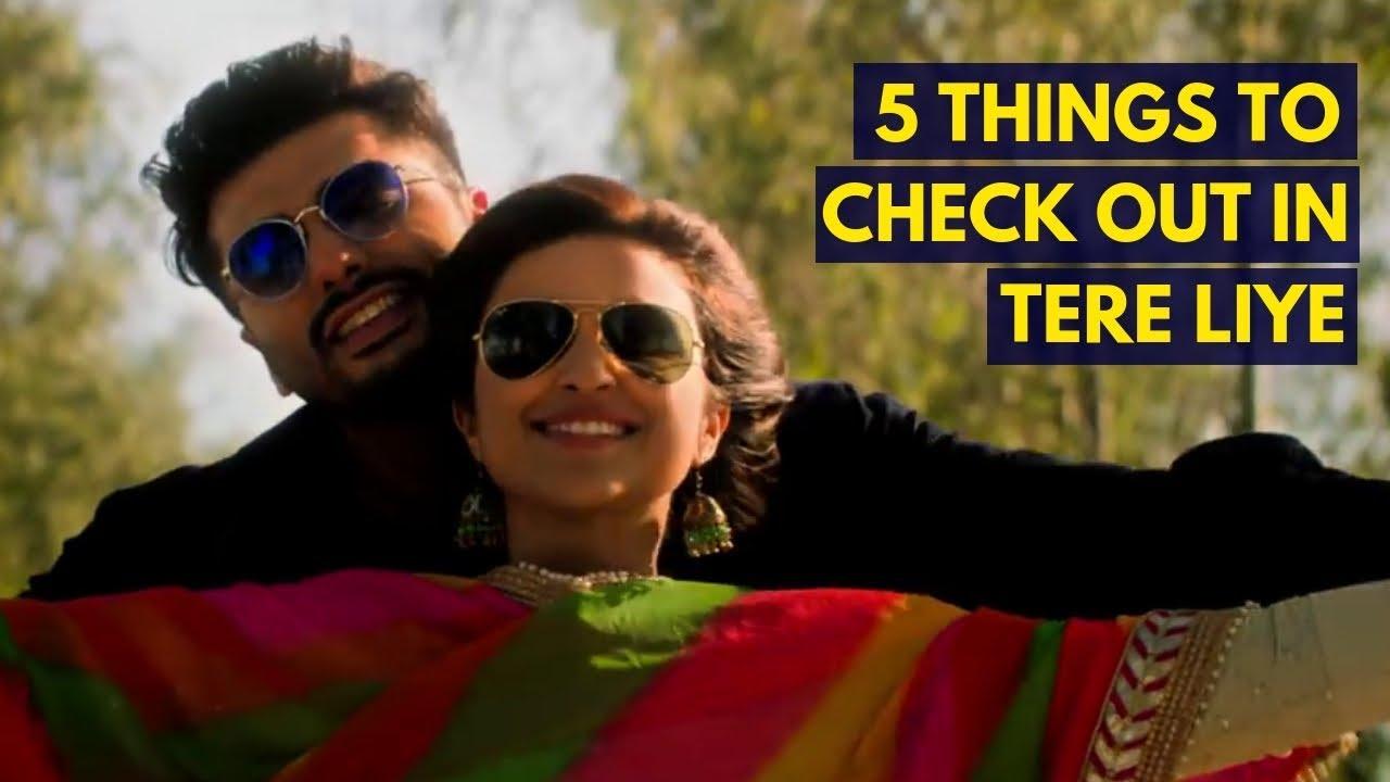 Download Tere Liye : Arjun Kapoor and Parineeti Chopra's crackling chemistry will win over you