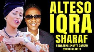 iqra yarey feat alteeso l sharaf l somali music 2017