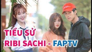 TIỂU SỬ RIBI SACHI - FAPTV | Bạn trai Ribi Sachi là ai? - TIN GIẢI TRÍ