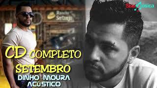 Baixar Dinho Moura - CD Completo (Setembro) Sertanejo Acústico