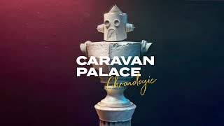 Caravan Palace - Chronologic - New album teaser !!!