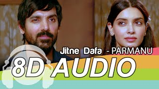 Jitni Dafa 8D Audio Song - PARMANU | John Abraham | Diana | Yasser Desai & Jeet Gannguli