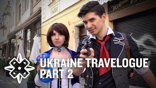 Crossbows & Cosplay - Ukraine Travelogue Part 2