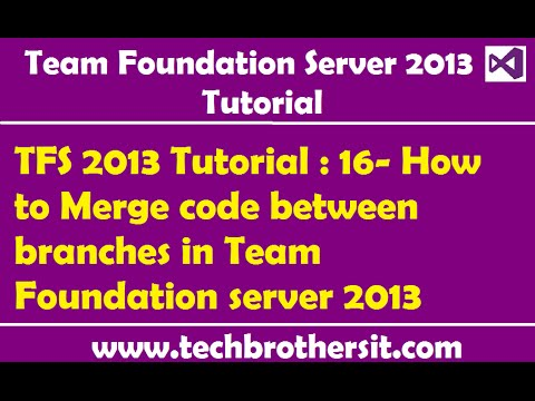 TFS 2013 Tutorial : 16- How to Merge code between branches in Team  Foundation server 2013