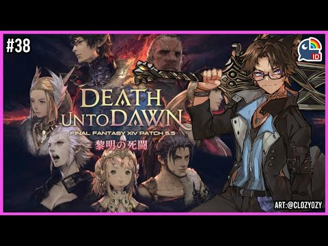 【Final Fantasy XIV】 5.5 Update! Death Unto Dawn! #38【NIJISANJI ID | Taka Radjiman】