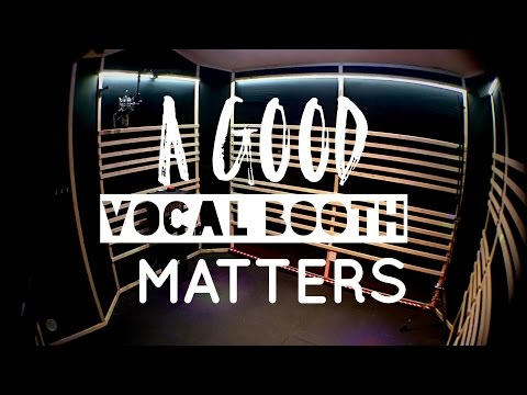 A Good Vocal Booth Matters - Eliminating Bad Room Sound