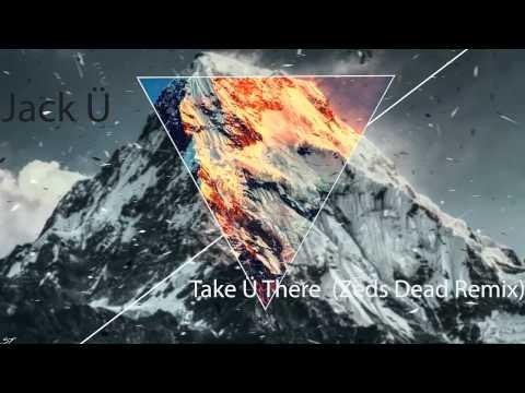 Jack Ü Take Ü There feat Kiesza (Zeds...