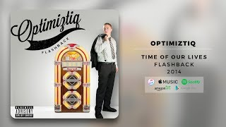 Optimiztiq - Time Of Our Lives | Official Audio