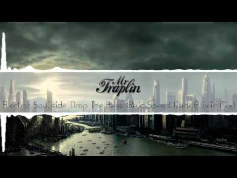 Electric Soulside 'Drop The Bass' Reid Speed - (Dark Elixir Mix)