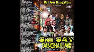 Dj Don Kingston She Say Dancehall Mix Vol 140 2018