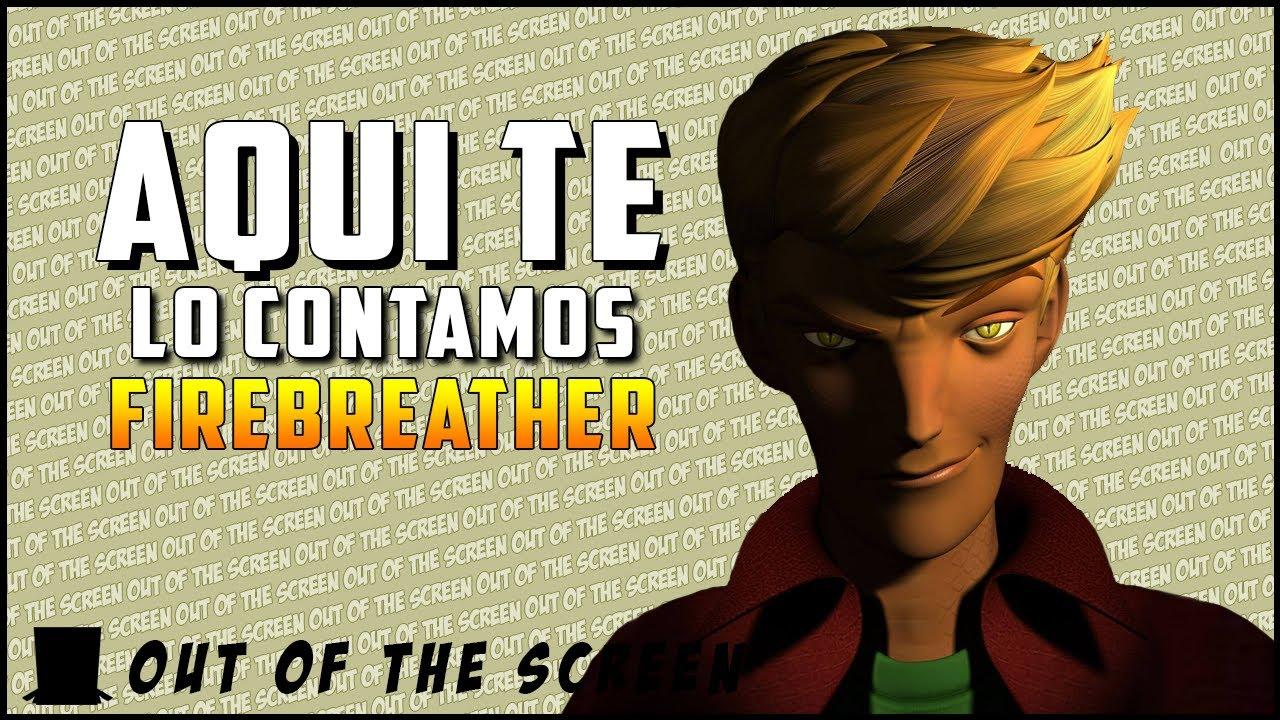 Firebreather Aqui Te Lo Contamos Resumen Resena Oots Review Youtube