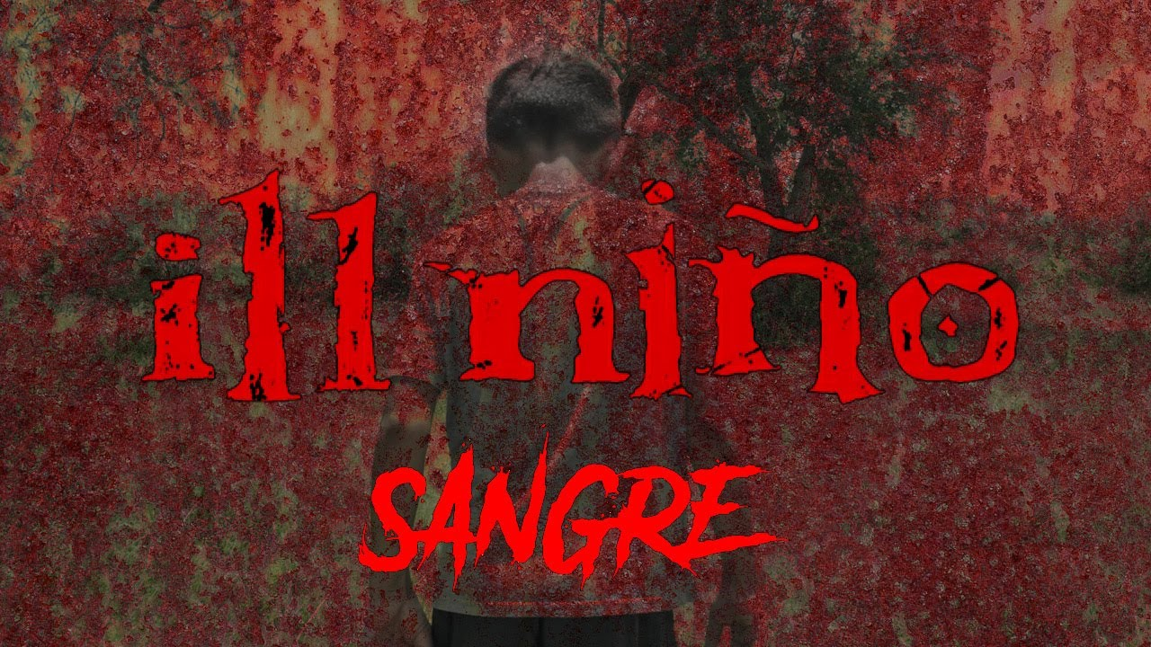 """Download ILL NIÑO """"Sangre"""" (Official Video)"""