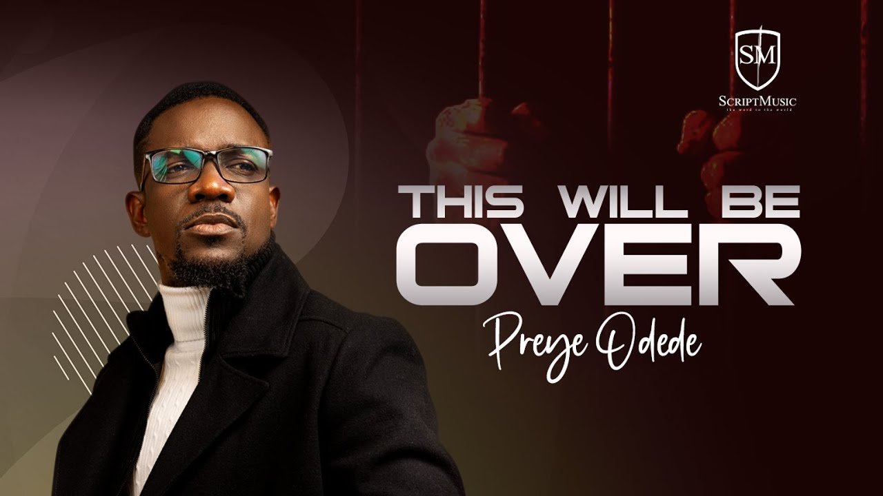 THIS WILL BE OVER- PREYE ODEDE