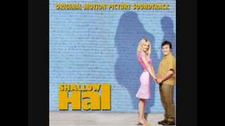 Shallow Hal Soundtrack 07 Baby, Now That I