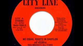 Joe Axumite - No Equal Rights In Babylon + Version ( Bullwackie