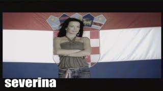 Смотреть клип Severina - Hrvatica