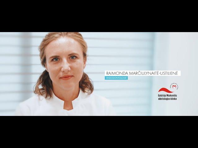 Endodontija - Raimonda Marčiulynaitė-Ustilienė | Mackevičių šeimos ondontologijos klinika
