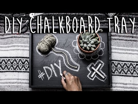 DIY: How To Make A Chalkboard Tray