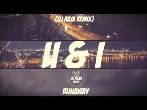 Galantis - Runaway - (U & I) (DJ Raja Remix)