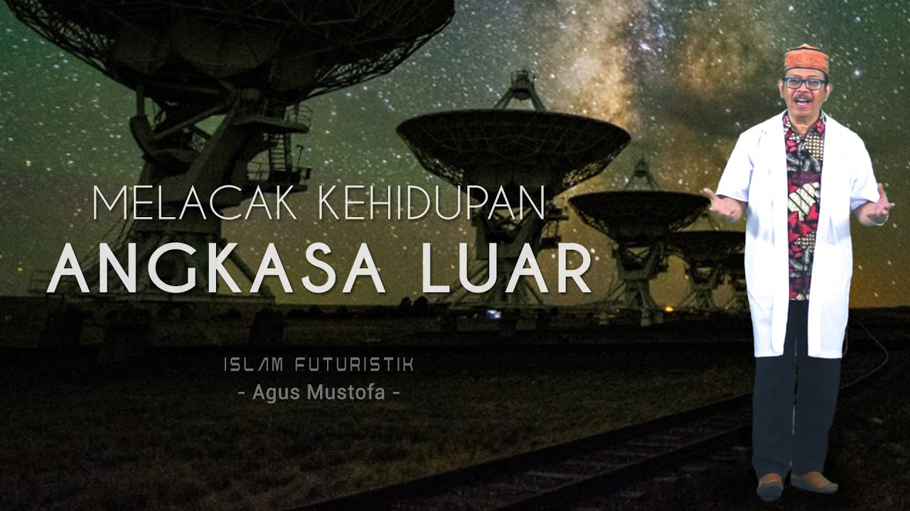 Islam Futuristik eps.2 - MELACAK KEHIDUPAN ANGKASA LUAR