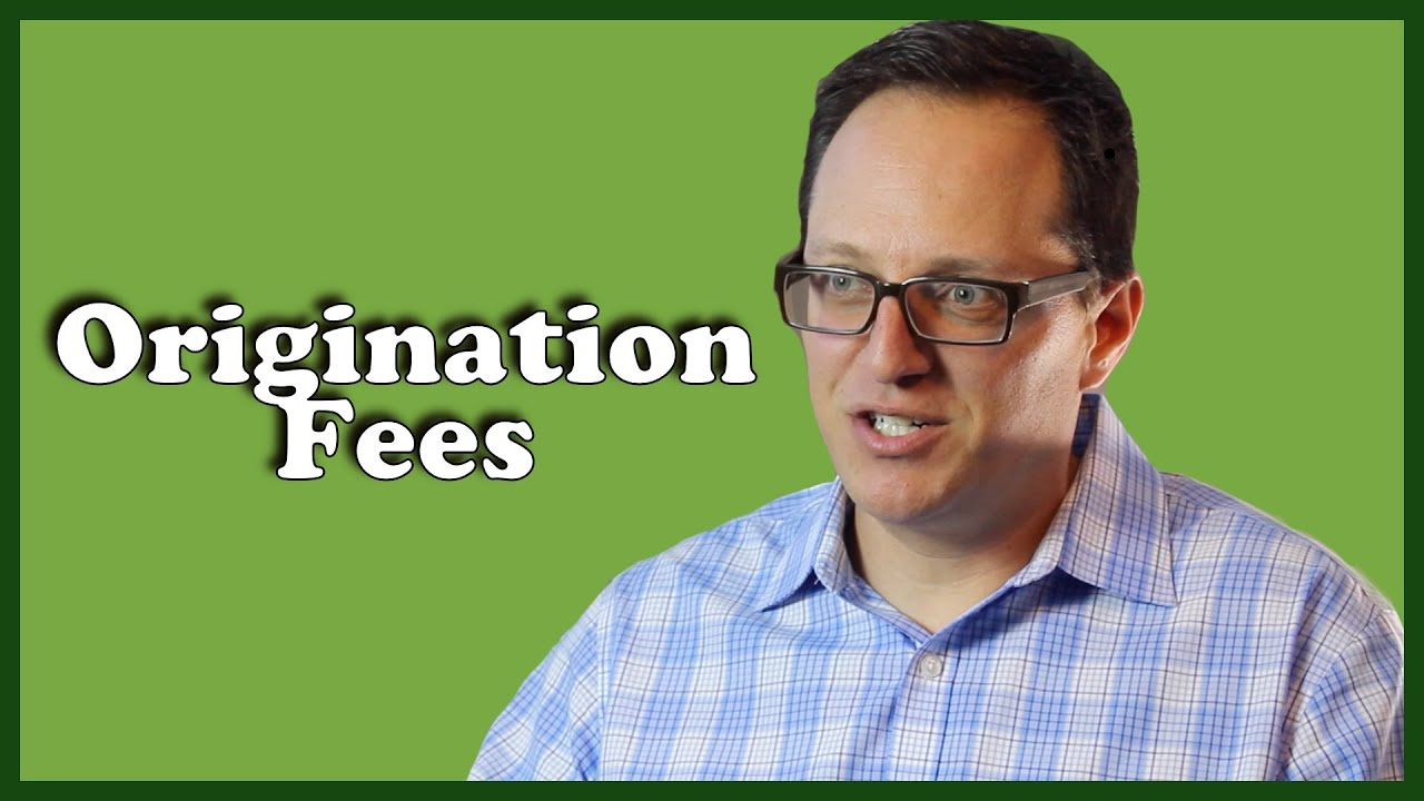 What is an Origination Fee?