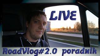 RoadVlog#2.0 Poradnik Live 2019 - Na żywo