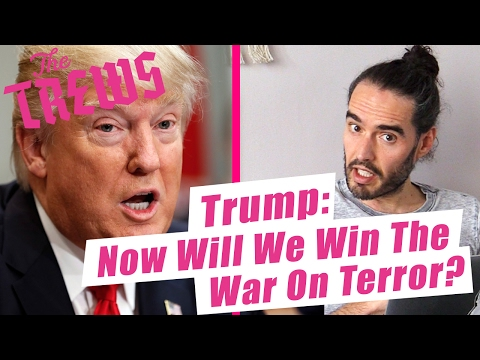 Trump: Now Will We Win The War On Terror? Russell Brand The Trews (E401)