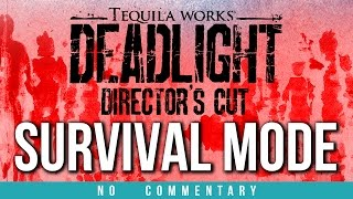 Deadlight Directors Cut SURVIVAL MODE (no commentary)