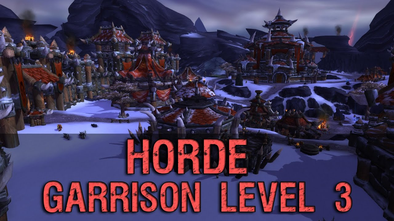 Garrison level 3 horde preview warlords of draenor youtube malvernweather Choice Image