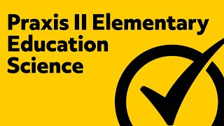 Free Praxis II Elementary Education: Content Knowledge Science Practice Questions (5001)