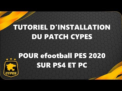 [FR] PES 2020 - Installer Le Patch CYPES Sur PS4 Et PC