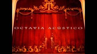Octavia - Tendida como un arco (Acustico)