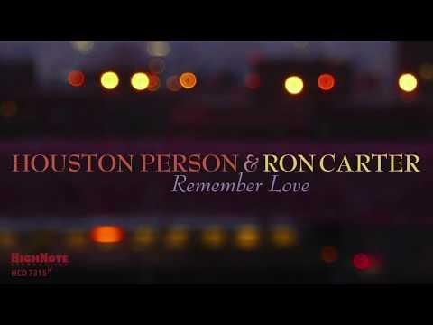 Houston Person & Ron Carter - Remember Love Mp3