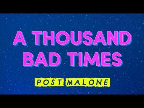 post-malone-–-a-thousand-bad-times-(lyrics)