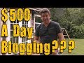 How to Make Money Writing a Blog - $500 A Day Blogging Is It Possible???