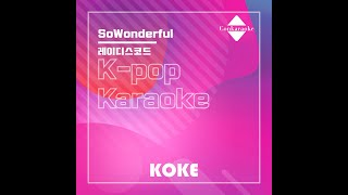 SoWonderful : Originally Performed By 레이디스코드 Karaoke Verison