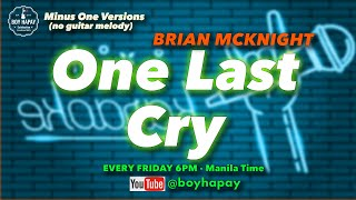 Brian Mcknight One Last Cry FEMALE KEY acoustic minus one karaoke cover with lyrics