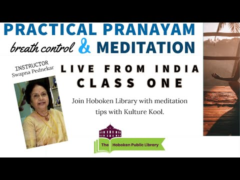 The Hoboken Library Presents: Practical Pranayama, Breath Control, Class 1 With Swapna Pednekar
