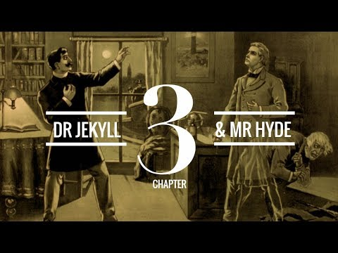 The Strange Case of Dr Jekyll and Mr Hyde (Chapter 3) | Audiobook