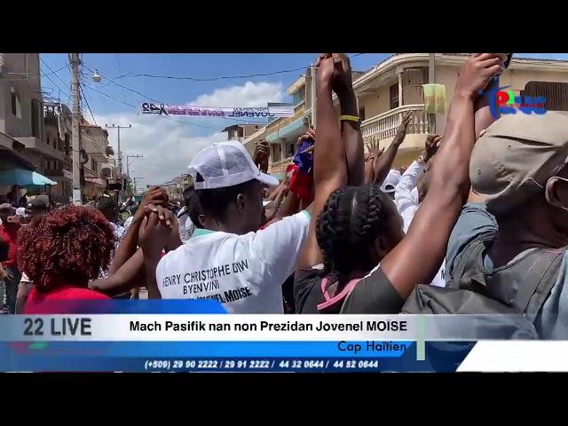 Mach Pasifik nan non Prezidan Jovenel MOISE: Cap Haitien #Rtvc #22Live