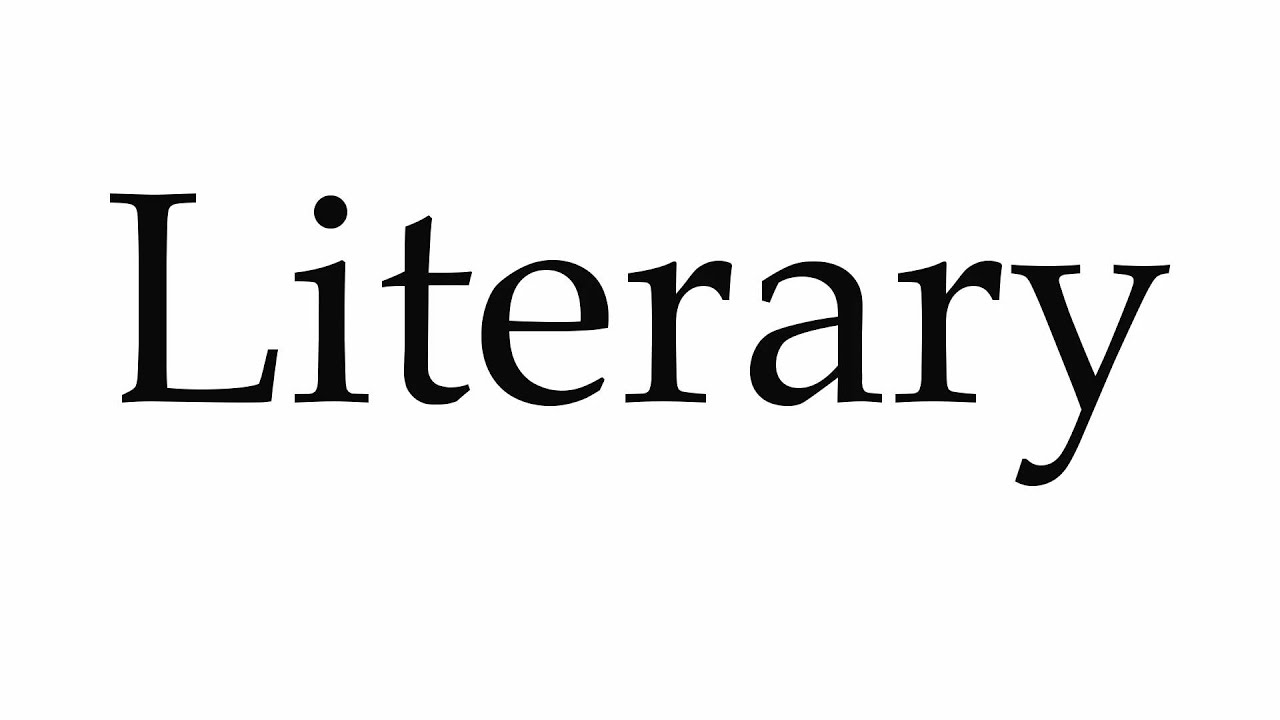 How to Pronounce Literary